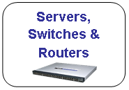 Servers, Switches & Routers
